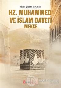 Hz. Muhammed ve İslam Daveti Mekke Şefaettin Severcan