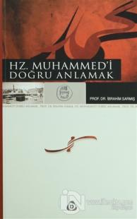 Hz. Muhammed'i Doğru Anlamak