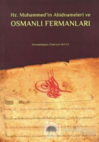 Hz. Muhammed'in Ahidnameleri ve Osmanlı Fermanları