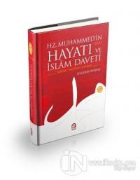 Hz. Muhammedin Hayatı ve İslam Daveti : Mekke - Medine Dönemi (Ciltli)