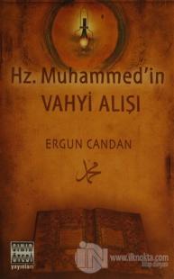 Hz. Muhammed'in Vahyi Alışı