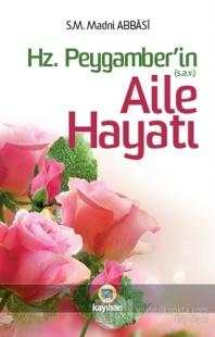 Hz. Peygamber (sav)'in Aile Hayatı