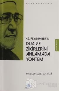 Hz. Peygamber'in Dua ve Zikirlerini Anlamada Yöntem Muhammed Gazali