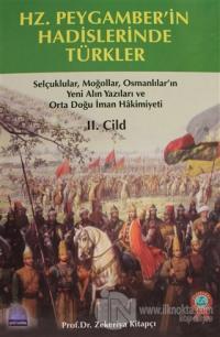 Hz. Peygamber'in Hadislerinde Türkler Cilt: 2 (Ciltli)