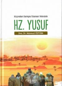 Hz. Yusuf - Kuyudan Saraya Uzanan Yolculuk Mahmut Öztürk