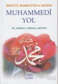 İbadette Muamelatta ve Ahlakta Muhammedi Yol