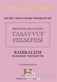 İblis'in İslam'a Tuzağı Tasavvuf Felsefesi - Yaklaşan Saat 7