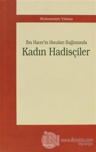 İbn Hacer'in Hocaları Bağlamında Kadın Hadisçiler