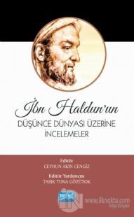 İbn Haldun'un Düşünce Dünyası Üzerine İncelemeler