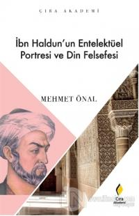 İbn Haldun'un Enetelektüel Portresi ve Din Felsefesi