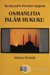 İbn Kemal'in Fetvaları Işığında Osmanlı'da İslam Hukuku