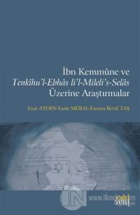 İbn Kemmune ve Tenkihu'l-Ebhas li'l-Mileli's-Selas Üzerine Araştırmalar