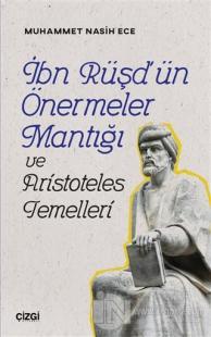 İbn Rüşd'ün Önermeler Mantığı ve Aristoteles Temelleri