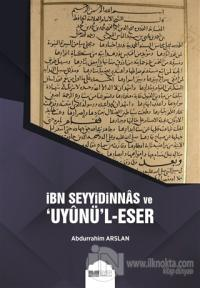 İbn Seyyidinnas ve Uyunü'l-Eser