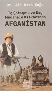 İç Çatışma ve Dış Müdahale Kıskacında Afganistan