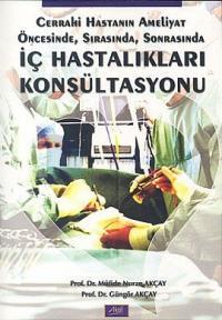 İç Hastalıkları KonsültasyonuCerrahi Hastanın Ameliyat Öncesinde, Sonrasında