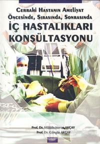 İç Hastalıkları Konsültasyonu Cerrahi Hastanın Ameliyat Öncesinde, Sonrasında