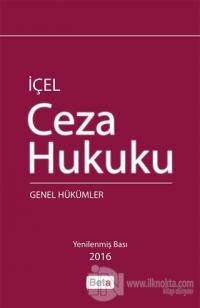 İçel Ceza Hukuku: Genel Hükümler (Ciltli)