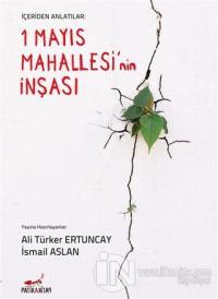 İçeriden Anlatılar: 1 Mayıs Mahallesi'nin İnşası Ali Türker Ertuncay