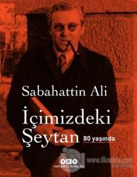 İçimizdeki Şeytan 80 Yaşında (Özel Baskı) (Ciltli) Sabahattin Ali