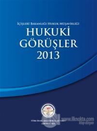 İçişleri Bakanlığı Hukuk Müşavirliği Hukuki Görüşler 2013 (Ciltli)