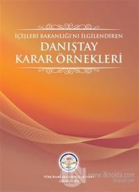 İçişleri Bakanlığını İlgilendiren Danıştay Karar Örnekleri (Ciltli)