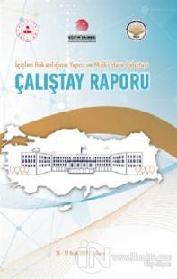 İçişleri Bakanlığı'nın Yapısı ve Mülki İdare Çalıştayı - Çalıştay Raporu (Ciltli)