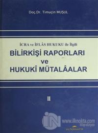 İcra ve İflas Hukuku ile İlgili Bilirkişi Raporları ve Hukuki Mütalaalar 2 (Ciltli)