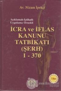 İcra ve İflas Kanunu Tatbikatı (Şerh) 1-370 (Ciltli)