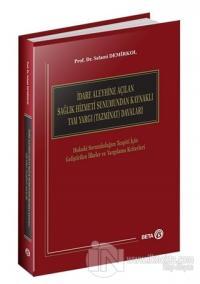 İdare Aleyhine Açılan Sağlık Hizmeti Sunumundan Kaynaklı Tam Yargı (Tazminat) Davaları (Ciltli)