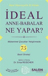 İdeal Anne Babalar Ne Yapar?