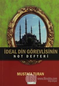 İdeal Din Görevlisinin Not Defteri
