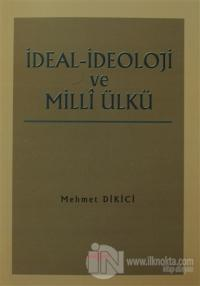 İdeal İdeoloji ve Milli Ülkü