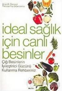 İdeal Sağlık İçin Canlı Besinler