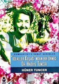 İdealler Kuşağından Bir Örnek: Dr. Hadiye Tuncer
