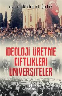 İdeoloji Üretme Çiftlikleri Üniversiteler