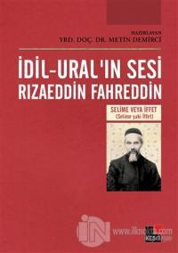 İdil-Ural'ın Sesi Rızaeddin Fahreddin