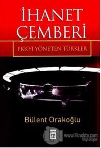 İhanet Çemberi PKK'yı Yöneten Türkler