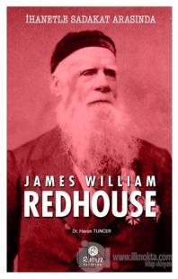 İhanetle Sadakat Arasında James William Redhouse