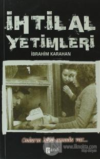 İhtilal Yetimleri İbrahim Karahan
