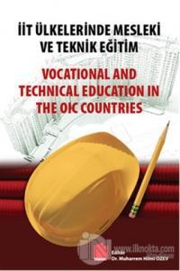 İİT Ülkelerinde Mesleki ve Teknik Eğitim / Vocational and Technical Ed