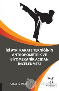 İki Ayrı Karate Tekniğinin Antropometrik ve Biyomekanik Açıdan İncelenmesi
