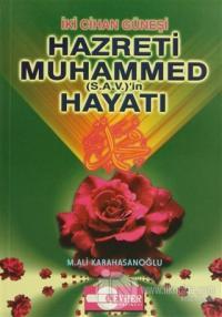 İki Cihan Güneşi Hazreti Muhammed (S.A.V.)'in Hayatı
