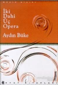 İki Dahi Üç Opera (Ciltli)