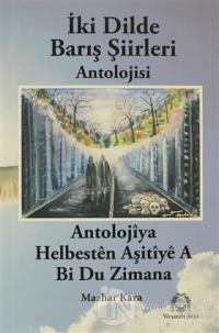 İki Dilde Barış Şiirleri Antolojisi %10 indirimli Mazhar Kara