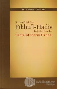 İki Hanefi Fakihin Fıkhu'l-Hadis Değerlendirmeleri