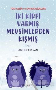 İki Kirpi Varmış Mevsimlerden Kışmış Amine Ceylan