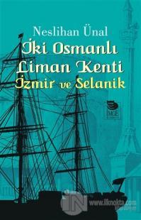 İki Osmanlı Liman Kenti : İzmir ve Selanik
