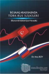 İki Savaş Arası Basında Türk - Rus İlişkileri