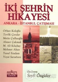 İki Şehrin Hikayesi Ankara - İstanbul Çatışması %10 indirimli Orhan Ko